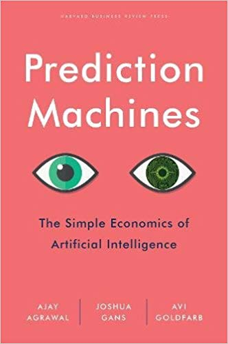 Book review: Prediction Machines – The Simple Economics of Artificial Intelligence