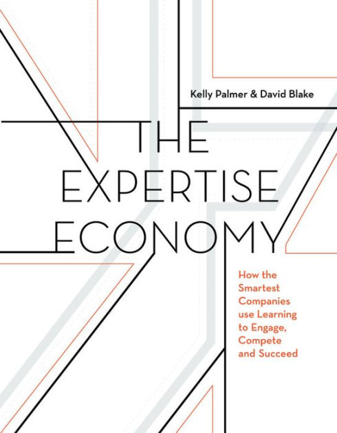 Book Review: The Expertise Economy – How the Smartest Companies Use Learning to Engage, Compete and Succeed