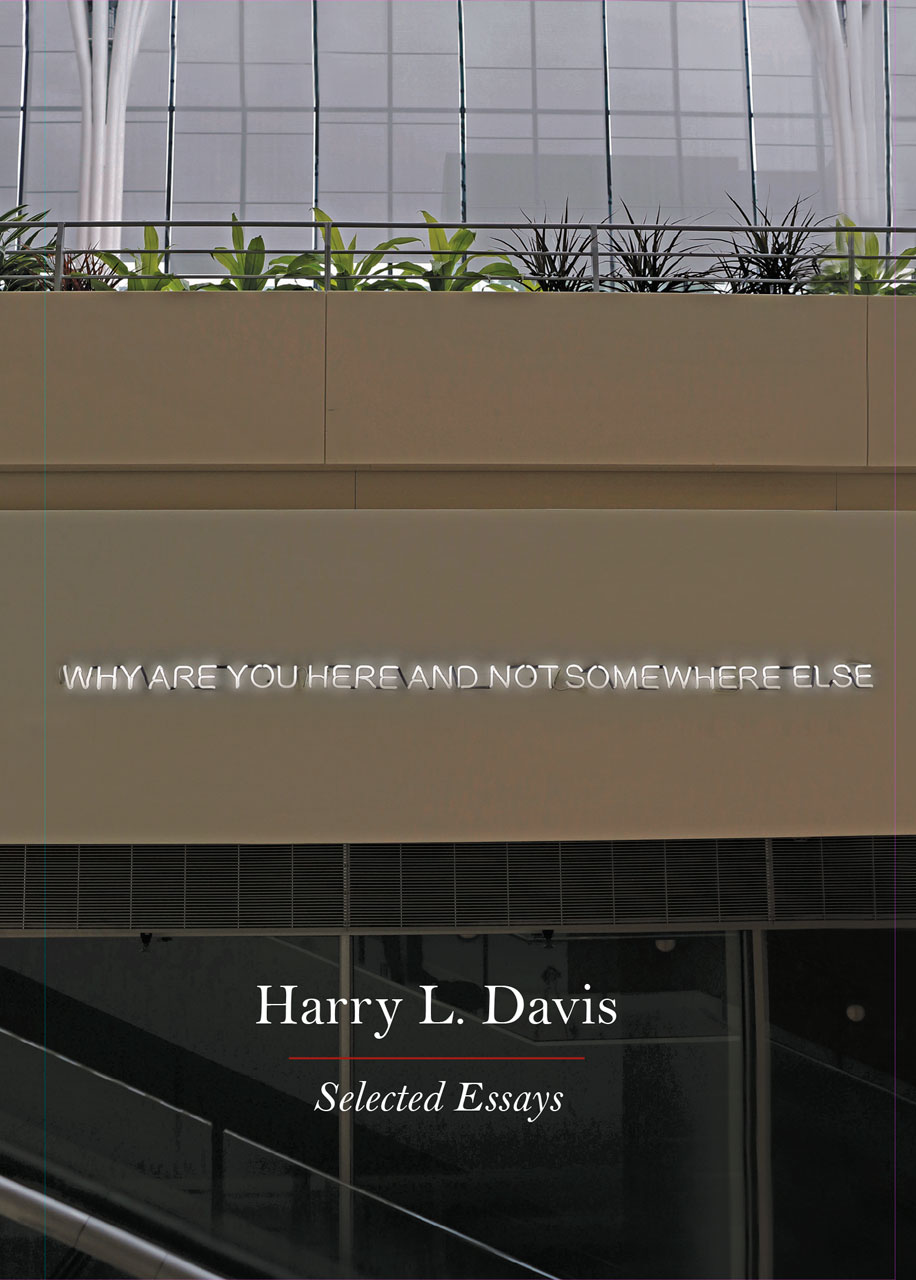 Book Review: Why Are You Here and Not Somewhere Else – Selected Essays
