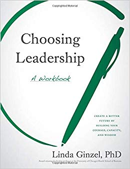 Book Review: Choosing Leadership – A Workbook by Linda Ginzel