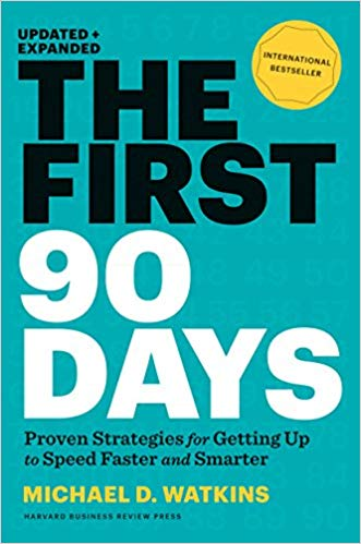 Book review: The first 90 days: Proven Strategies for Getting Up to Speed Faster and Smarter – Michael D. Watkins