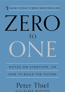 Book Review: Zero to One – Notes on Startups, or How To Build The Future