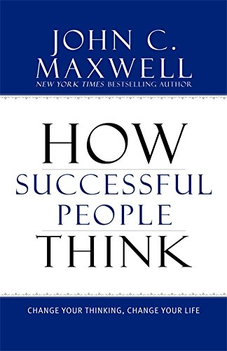 Book Review: How Successful People Think, by John C. Maxwell