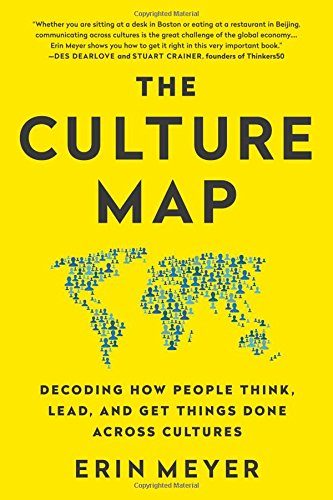 Book Review: The Culture Map – Decoding how people think, lead, and get things done across cultures.