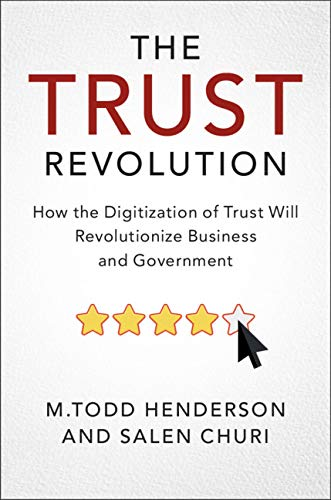 Book Review: The Trust Revolution – How the Digitalization of Trust will Revolutionize Business and Government