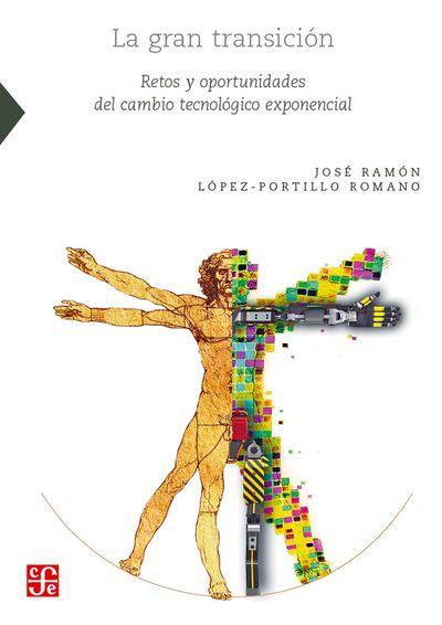 Book Review: La Gran Transición – Retos y Oportunidades del Cambio TecnológicoExponencial