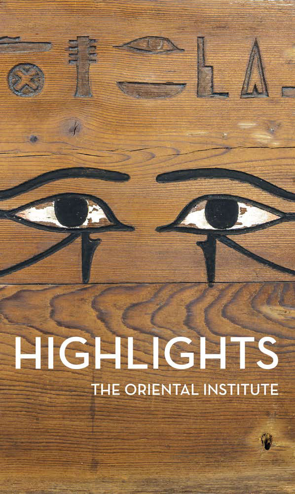 Book Review: Highlights – The Oriental Institute at the University of Chicago