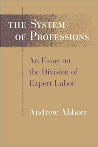 Book Review: The System of Professions – An Essay on the Division of Expert Labor