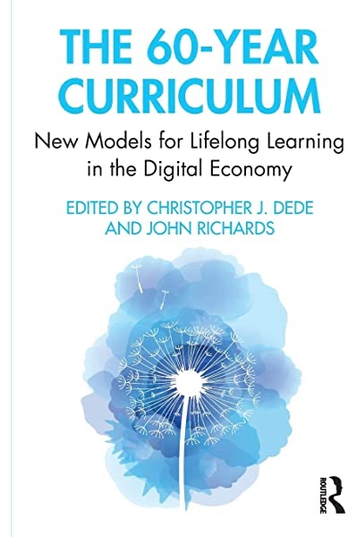 Book Review: The 60-Year Curriculum – New Models for Lifelong Learning in the DigitalEconomy